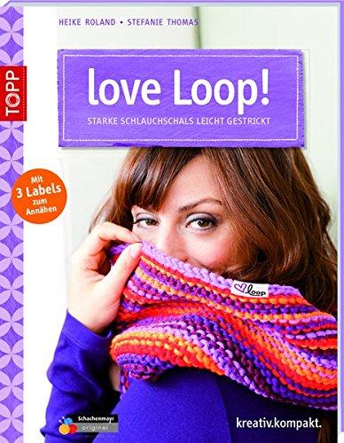 love Loop!: Starke Schlauchschals leicht gestrickt. Mit 3 Textil-Labels (kreativ.kompakt.) -