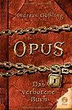 OPUS - Das verbotene Buch - Andreas Gößling