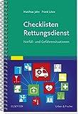 Checklisten Rettungsdienst: Notfall- und Gefahrensituationen - Frank Löwe, Matthias Jahn