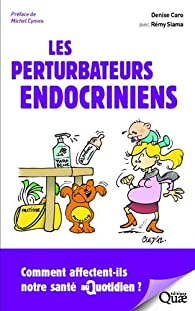 Les perturbateurs endocriniens : Comment affectent-ils notre santé au quotidien ? par Rémy Slama