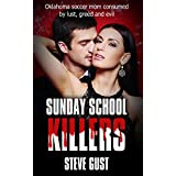Sunday School Killers: Oklahoma soccer mom consumed by lust, greed and evil (English Edition)