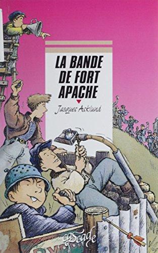 La Bande de Fort Apache (Cascade Romans 9-11 ans)