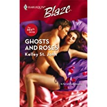 Ghosts And Roses by Kelley St. John (2007-07-01)