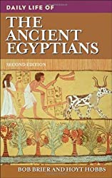 Daily Life of the Ancient Egyptians, 2nd Edition by Robert (Bob) M. Brier (2008-09-30)