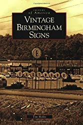 Vintage Birmingham Signs (Images of America (Arcadia Publishing)) by MR Tim Hollis (2008-04-16)