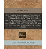 download ebook the capital principles of the people called quakers discovered and stated out of their own writings both as to what they own, and also as to what they disown. all weighed in the ballance, and found to repugne the scriptures of truth (1668) (paperback) - common pdf epub