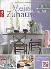 mein charmantes zuhause wohnr ume sympatisch einrichten in zusammenarbeit mit der zeitschrift. Black Bedroom Furniture Sets. Home Design Ideas