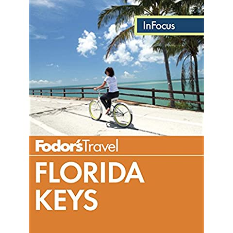 Fodor's In Focus Florida Keys: with Key West, Marathon & Key Largo (Full-color Travel Guide)