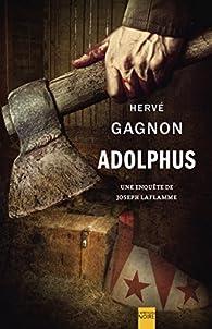 Une enquête de Joseph Laflamme 06 : Adolphus par Hervé Gagnon