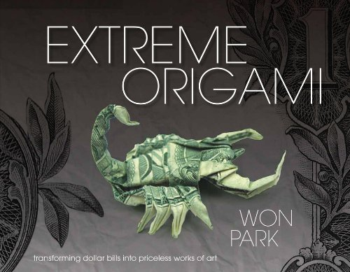 extreme-origami-transforming-dollar-bills-into-priceless-works-of-art-by-won-park-15-oct-2012-hardco