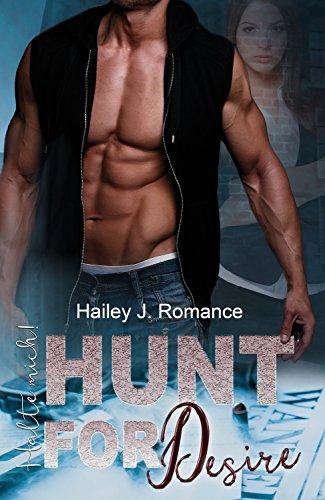 Hunt for Desire: Halte mich! von [Romance, Hailey J.]