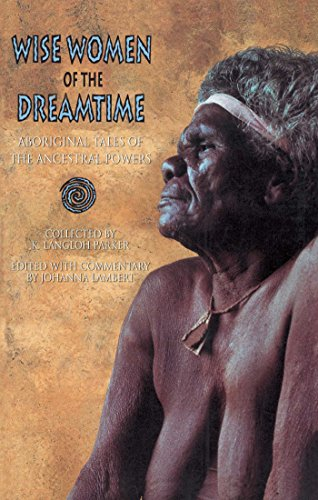 wise-women-of-the-dreamtime-aboriginal-tales-of-the-ancestral-powers