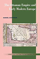 The Ottoman Empire and Early Modern Europe (New Approaches to European History)
