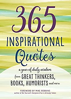 365 inspirational quotes a year of daily wisdom from