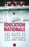 Les temps modernes, n°637 : Education Nationale, les faits et les mythes par Les Temps Modernes