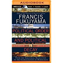 [(Political Order and Political Decay: From the Industrial Revolution to the Globalization of Democracy)] [Author: Professor of International Political Economy Francis Fukuyama] published on (November, 2014)