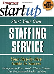Start Your Own Staffing Service: Your Step-By-Step Guide to Success