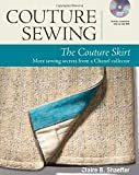 The Couture Skirt: More Sewing Secrets from a Chanel Collector (Couture Sewing)