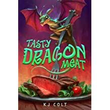 Tasty Dragon Meat by K. J. Colt (2015-03-10)