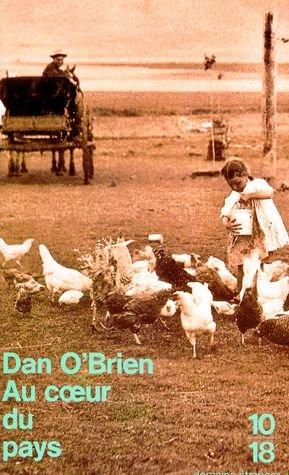 AU COEUR DU PAYS par DAN O'BRIEN
