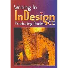 [(Writing in Indesign CC Producing Books )] [Author: David Bergsland] [Jan-2014]