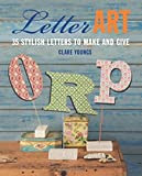 Letter Art by Clare Youngs (2014-04-10)