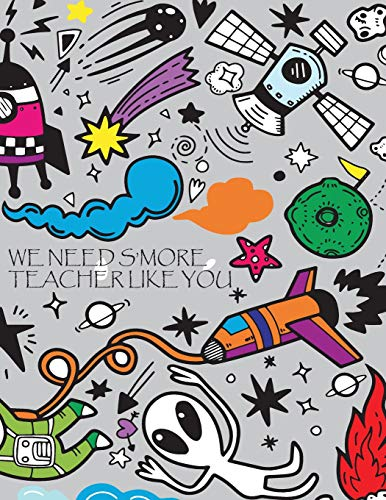 Kostüm Sicherheits - We Need S'more Teacher Like You: Daily Planner Academic 2019-2020 with Calendar Appointment Book for Students Guide to Writing in Classroom, Blank Lines on Date Papers for Writing your Ideas.