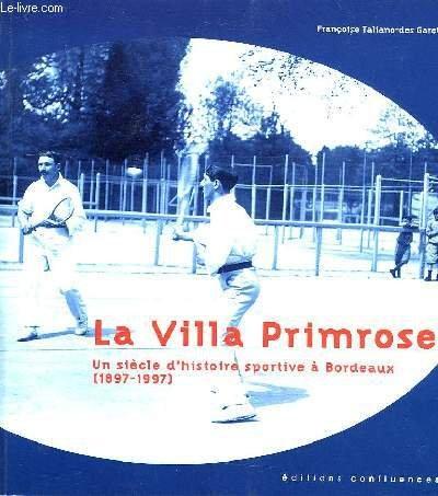 La Villa Primrose : Un siècle d'histoire sportive à Bordeaux (1897-1997)