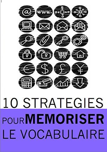 10 stratégies pour mémoriser le vocabulaire: Choisissez celles qui VOUS conviennent le mieux ! (Les secrets des polyglottes t. 2) par Jessica Coeytaux