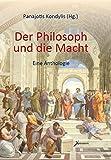Der Philosoph und die Macht: Eine Anthologie - Panajotis Kondylis
