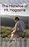 The Mistletoe at Mt. Magazine (Arkansas Mountain Love Stories Book 1) (English Edition)
