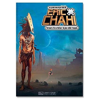 Eric Chahi : Parcours d'un créateur de jeux vidéo français
