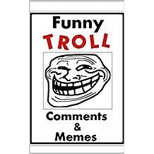 Memes: Funny Troll Comments & Memes: (Funny Memes, Troll Comedy, Dank Memes, Best Jokes) (English Edition)