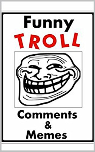 Memes: Funny Memes Featuring -: Troll Comments & More eBook