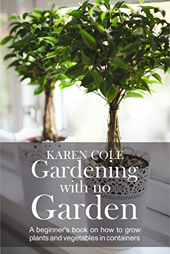 gardening-with-no-garden-a-beginners-book-on-how-to-grow-plants-and-vegetables-in-containers-gardeni