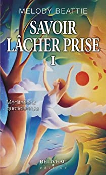Savoir lâcher prise 1 (Hors-collection) (French Edition) by [Beattie, Melody]