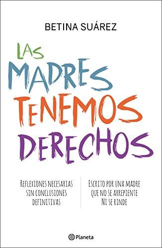 Las madres tenemos derechos eBook: Suárez, Betina: Amazon.es ...