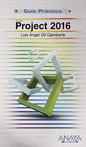 Project 2016 (Guías Prácticas) por Luis Ángel Gil Gambarte