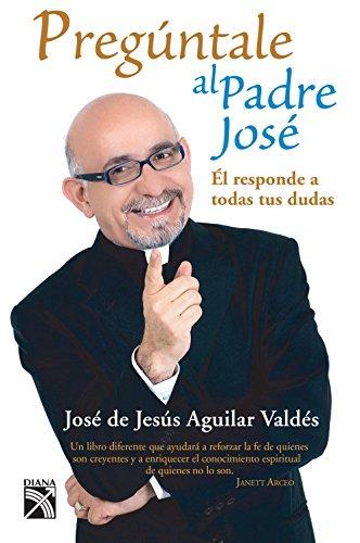 Pregúntale al Padre José por Padre José