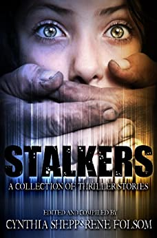 Stalkers: A Collection of Thriller Stories (Indie Style Press Anthologies Book 3) (English Edition) von [Folsom, Rene, Brant, Jason, Dearing, S.L., Hopkins, Bart, Messenger, Jon, Spencer, Lindy, McMinimy, Magen, Loring, Michael, Scalise, Nicki, Taylor, Phil]