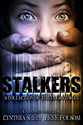 Stalkers: A Collection of Thriller Stories (Indie Style Press Anthologies Book 3)
