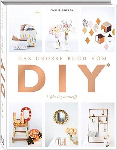 Das große Buch vom DIY: Über 110 Do it yourself-Projekte Buch-Cover