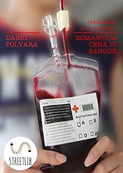 Romantica Cena di Sangue (i progressi di un vampiro) di [Dario Polvara]