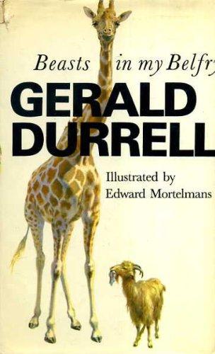 Beasts in My Belfry por Gerald Durrell