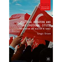 Political Behavior and the Emotional Citizen: Participation and Reaction in Turkey (Palgrave Studies in Political Psychology)