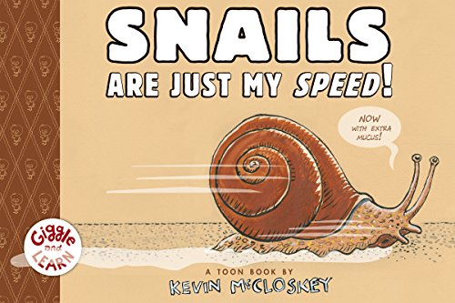 Snails Are Just My Speed! (Giggle and Learn)