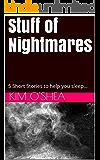 Stuff of Nightmares: 5 Short Stories to help you sleep...