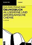 Übungsbuch: Allgemeine und Anorganische Chemie (De Gruyter Studium) - Erwin Riedel, Christoph Janiak
