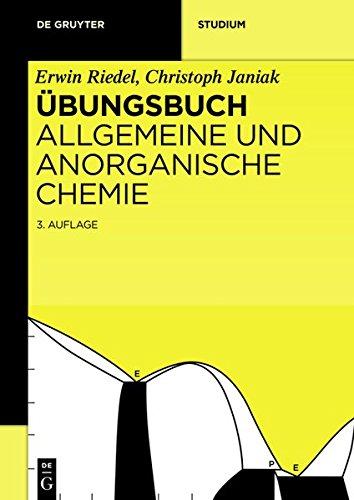 Übungsbuch: Allgemeine und Anorganische Chemie (De Gruyter Studium)