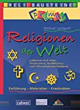 Religionen der Welt: Judentum und Islam, Hinduismus, Buddhismus und Naturreligionen begegnen (ReliBausteine primar) - Michael Landgraf